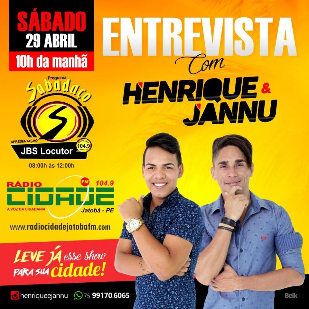 ENTREVISTA COM HENRIQUE E JANU