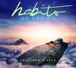 ''Habito no Abrigo'' é o novo CD de Trazendo a Arca