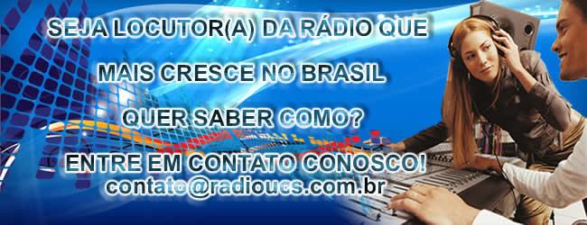 SEJA LOCUTOR DA RAIO UCS